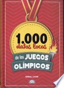 1. 000 Datos Locos de Los Juegos Olímpicos