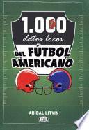 1.000 Datos Locos del Futbol Americano