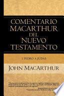 1 Pedro a Judas: Comentario MacArthur del Nuevo Testamento