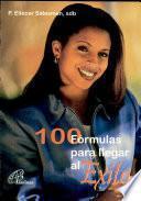 100 Formulas para LLegar al Exito y Ser Feliz