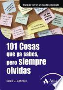 101 COSAS QUE YA SABES, PERO SIEMPRE OLVIDAS.