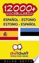 12000+ Español - Estonio Estonio - Español Vocabulario