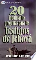 20 Inquietantes Preguntas Para los Testigos de Jehova = 20 Important Questions for Jehova's Witnesses
