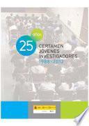 25 años. Certamen jóvenes investigadores 1988 - 2012