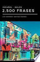 2,500 Frases Español-Inglés