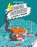 4 cobayas mutantes. El secuestro de Pantaleone