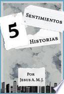 5 Sentimientos 5 Historias