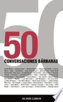 50 CONVERSACIONES BÁRBARAS