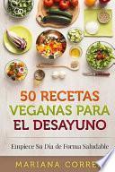 50 Recetas Veganas Para El Desayuno