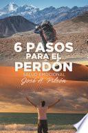 6 Pasos Para El Perdón