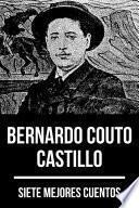 7 mejores cuentos de Bernardo Couto Castillo