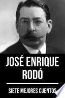 7 mejores cuentos de José Enrique Rodó