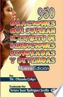 950 Oraciones Que Superan El Espíritu De Bendiciones Demoradas Y Detenidas Nueva Edición