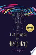 a la Sombra del Arcoiris