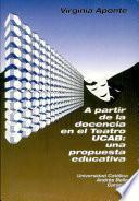 A partir de la docencia en el Teatro UCAB, una propuesta educativa