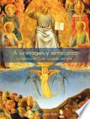 A su imagen y semejanza - La historia de Cristo a través del arte