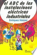 ABC de Las Intalaciones Electricas Industriales