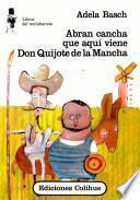 Abran cancha que aquí viene Don Quijote de la Mancha