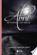 Abril, 30 poemas de amor