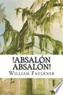 Absaln, Absaln!/ Absalom, Absalom!