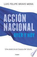 Acción Nacional ayer y hoy