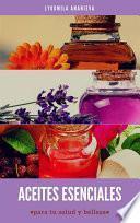 Aceites esenciales para tu salud y belleza
