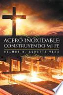 Acero Inoxidable: Construyendo Mi Fe