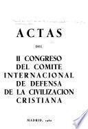 Actas del II congreso del comité Internacional de Defensa de la Civilizacion Cristiana, Madrid, 1960