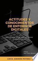Actitudes y conocimientos de entornos digitales. Cuestionario ACMI para contextos socioeducativos.
