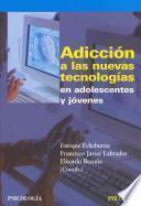 Adicción a las nuevas tecnologías en adolescentes y jóvenes