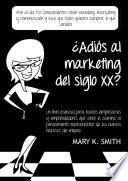 Adiós al marketing del siglo XX