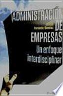 Administración de empresas : un enfoque interdisciplinar