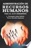 Administracion de recursos humanos para el alto desempeno / Human Resources Management for High Performance
