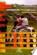 Adolescencia: Guia util para Padres, Maestros y Jovenes