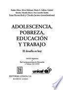Adolescencia, pobreza, educación y tragajo