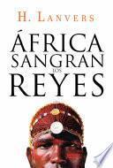 África. Sangran los reyes (Serie África)