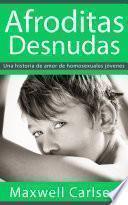 Afroditas Desnudas: Una historia de amor de homosexuales jóvenes