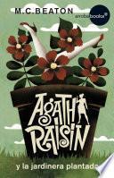 Agatha Raisin y la jardinera plantada