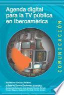 Agenda digital para la TV pública en Iberoamérica