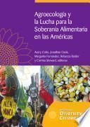 Agroecología y la Lucha para la Soberanía Alimentaria en Las Américas