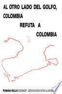 Al otro lado del Golfo, Colombia refuta a Colombia