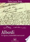 Alberdi, su vigencia y modernidad constitucional