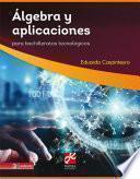 Álgebra y aplicaciones para Bachilleratos Tecnológicos
