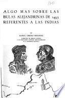 Algo más sobre las bulas alejandrinas de 1493 referentes a las Indias