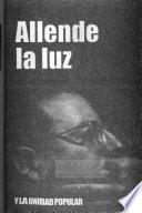 Allende la luz