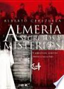 Almería : secretos y misterios