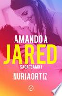 Amando a Jared (Serie Te amo 1)