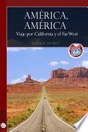 América, América. Viaje por California y el Far West