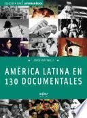 América Latina en 130 documentales