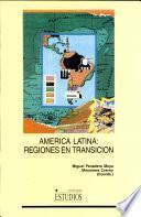 América Latina: regiones en transición